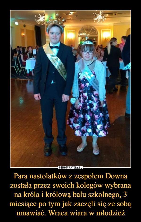 Para nastolatków z zespołem Downa została przez swoich kolegów wybrana na króla i królową balu szkolnego, 3 miesiące po tym jak zaczęli się ze sobą umawiać. Wraca wiara w młodzież –