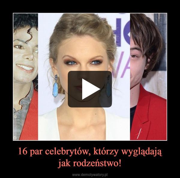 16 par celebrytów, którzy wyglądająjak rodzeństwo! –