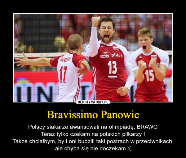 Bravissimo Panowie – Polscy siakarze awansowali na olimpiadę, BRAWOTeraz tylko czekam na polskich piłkarzy !Także chciałbym, by i oni budzili taki postrach w przeciwnikach, ale chyba się nie doczekam :(
