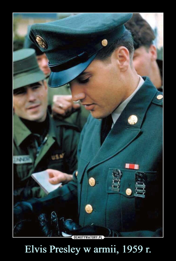 Elvis Presley w armii, 1959 r. –