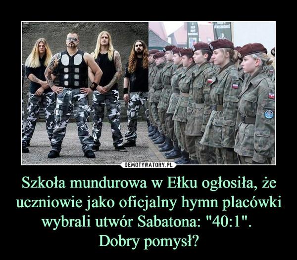 """Szkoła mundurowa w Ełku ogłosiła, że uczniowie jako oficjalny hymn placówki wybrali utwór Sabatona: """"40:1"""". Dobry pomysł? –"""