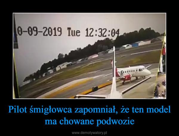 Pilot śmigłowca zapomniał, że ten model ma chowane podwozie –