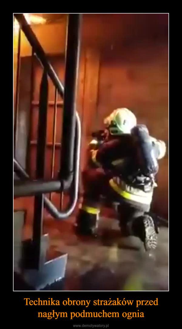 Technika obrony strażaków przed nagłym podmuchem ognia –