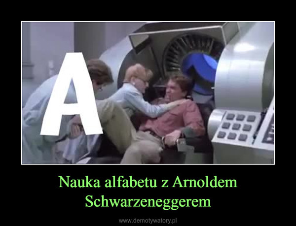 Nauka alfabetu z Arnoldem Schwarzeneggerem –