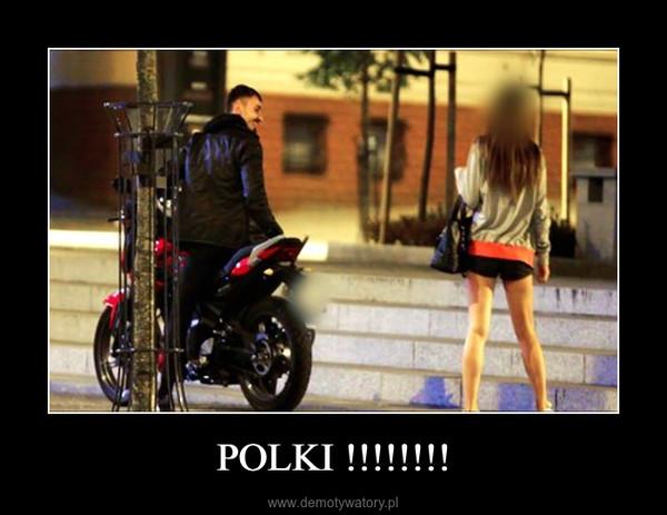 POLKI !!!!!!!! –