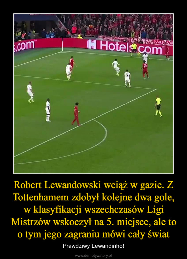 Robert Lewandowski wciąż w gazie. Z Tottenhamem zdobył kolejne dwa gole, w klasyfikacji wszechczasów Ligi Mistrzów wskoczył na 5. miejsce, ale to o tym jego zagraniu mówi cały świat – Prawdziwy Lewandinho!