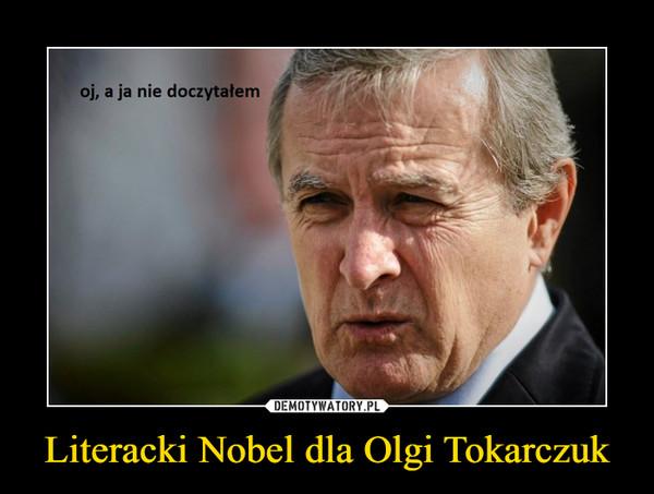 Literacki Nobel dla Olgi Tokarczuk –