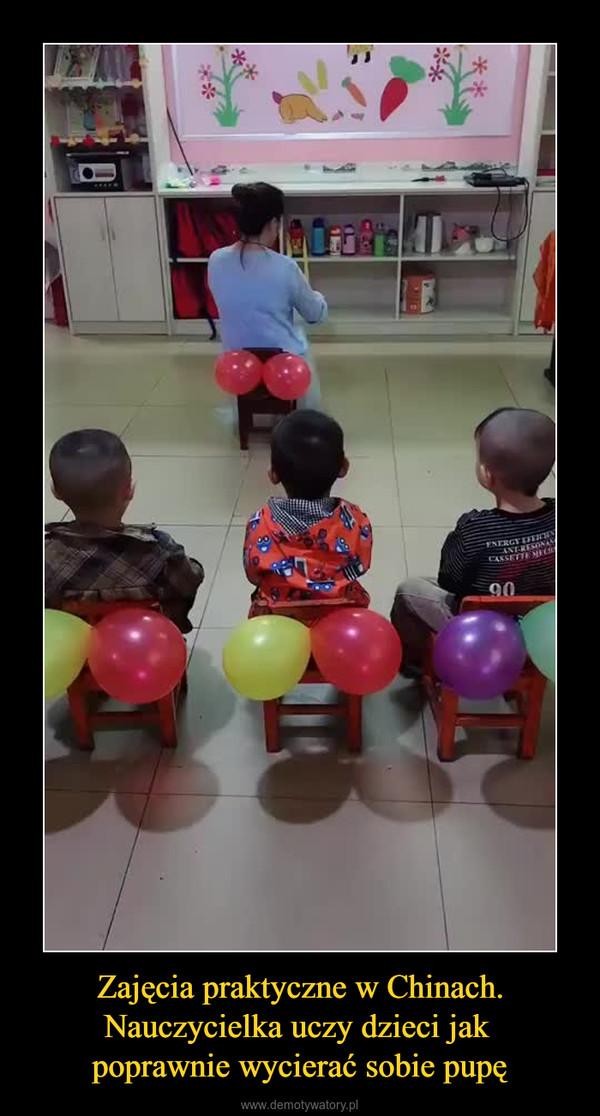 Zajęcia praktyczne w Chinach. Nauczycielka uczy dzieci jak poprawnie wycierać sobie pupę –