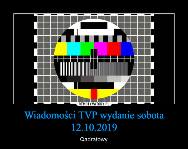 Wiadomości TVP wydanie sobota 12.10.2019 – Qadratowy