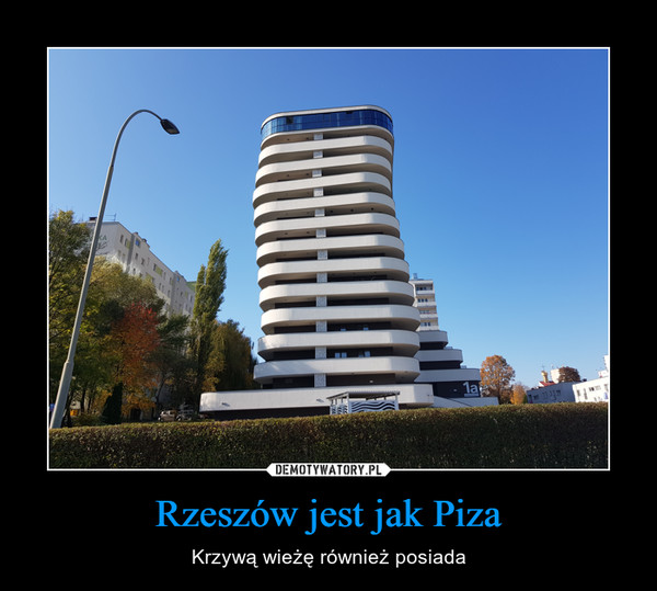 Rzeszów jest jak Piza – Krzywą wieżę również posiada