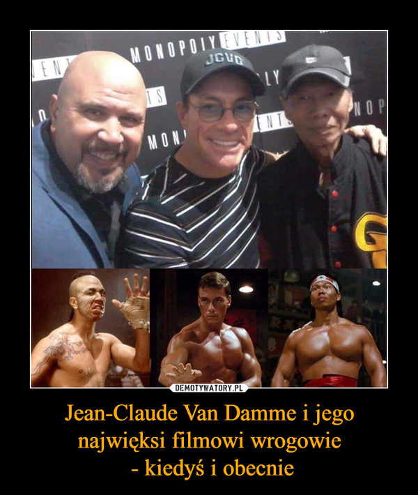Jean-Claude Van Damme i jego najwięksi filmowi wrogowie - kiedyś i obecnie –