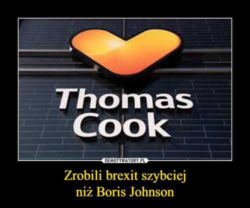 Zrobili brexit szybciej niż Boris Johnson