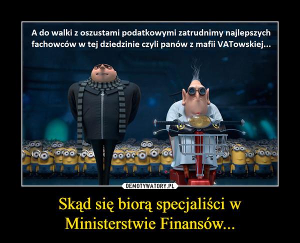 Skąd się biorą specjaliści w Ministerstwie Finansów... –