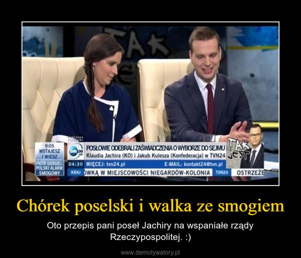 Chórek poselski i walka ze smogiem – Oto przepis pani poseł Jachiry na wspaniałe rządy Rzeczypospolitej. :)