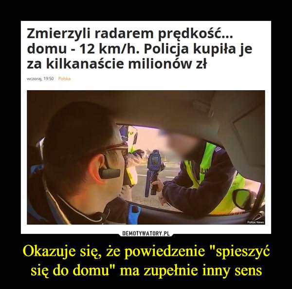 """Okazuje się, że powiedzenie """"spieszyć się do domu"""" ma zupełnie inny sens –  Zmierzyli radarem prędkość... domu - 12 km/h. Policja kupiła je za kilkanaście milionów zł"""