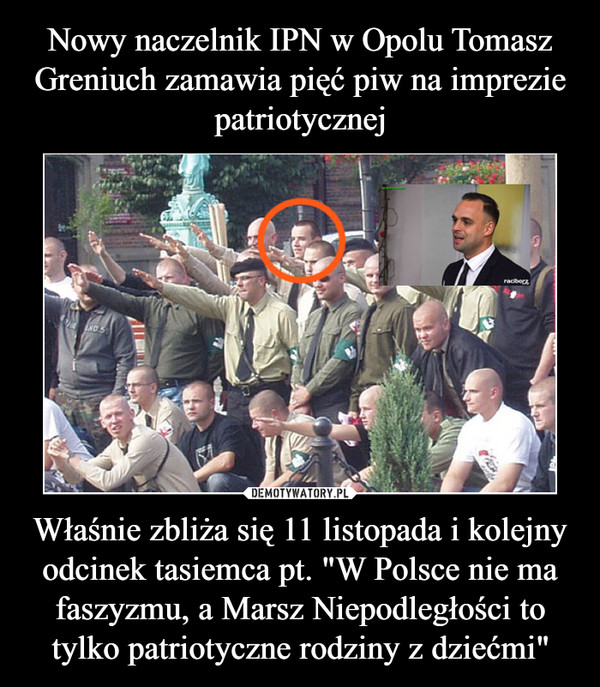 """Właśnie zbliża się 11 listopada i kolejny odcinek tasiemca pt. """"W Polsce nie ma faszyzmu, a Marsz Niepodległości to tylko patriotyczne rodziny z dziećmi"""" –"""