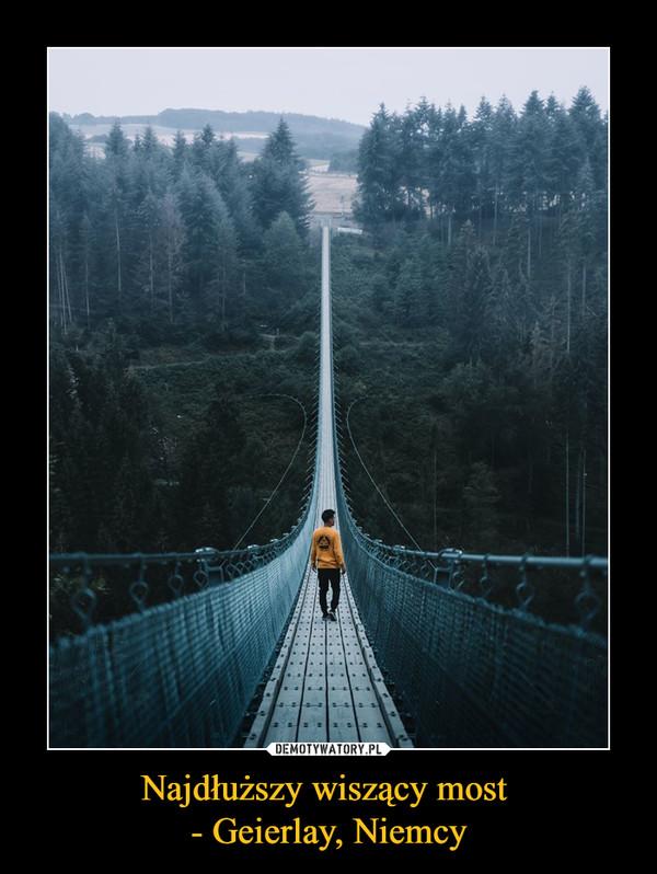 Najdłuższy wiszący most - Geierlay, Niemcy –