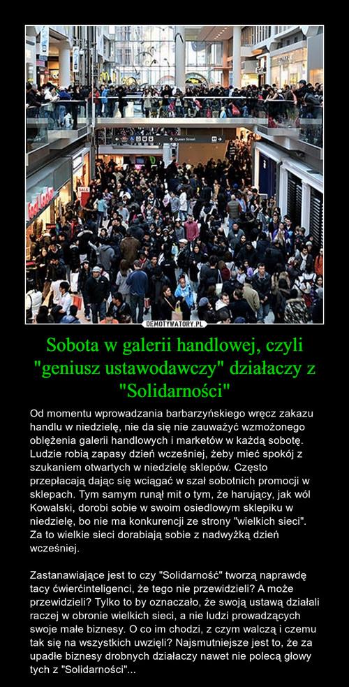 """Sobota w galerii handlowej, czyli """"geniusz ustawodawczy"""" działaczy z """"Solidarności"""""""
