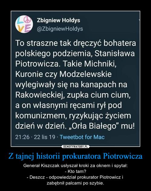 Z tajnej historii prokuratora Piotrowicza
