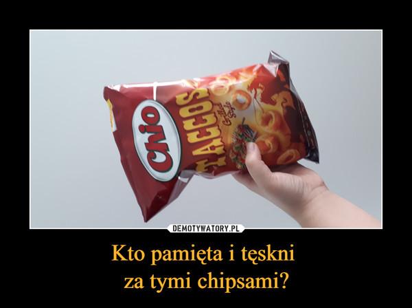 Kto pamięta i tęskni za tymi chipsami? –