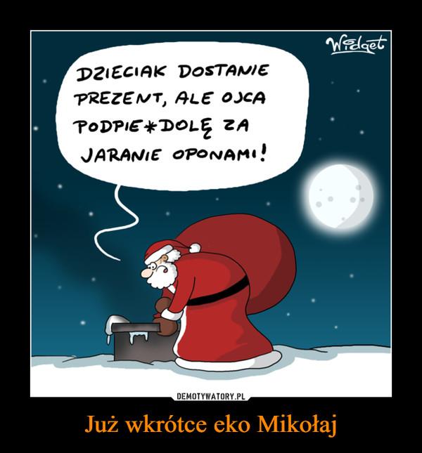 Już wkrótce eko Mikołaj –  DZIECIAK DOSTANIEPREZENT, ALE OJCAPODPIE*DOLĘ ZAJARANIE OPONAMI