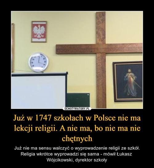 Już w 1747 szkołach w Polsce nie ma lekcji religii. A nie ma, bo nie ma nie chętnych
