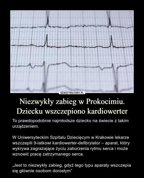Niezwykły zabieg w Prokocimiu. Dziecku wszczepiono kardiowerter
