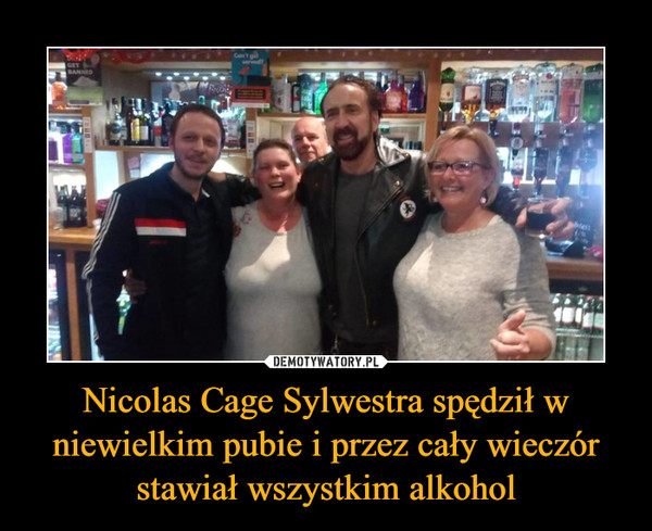 Nicolas Cage Sylwestra spędził w niewielkim pubie i przez cały wieczór stawiał wszystkim alkohol –