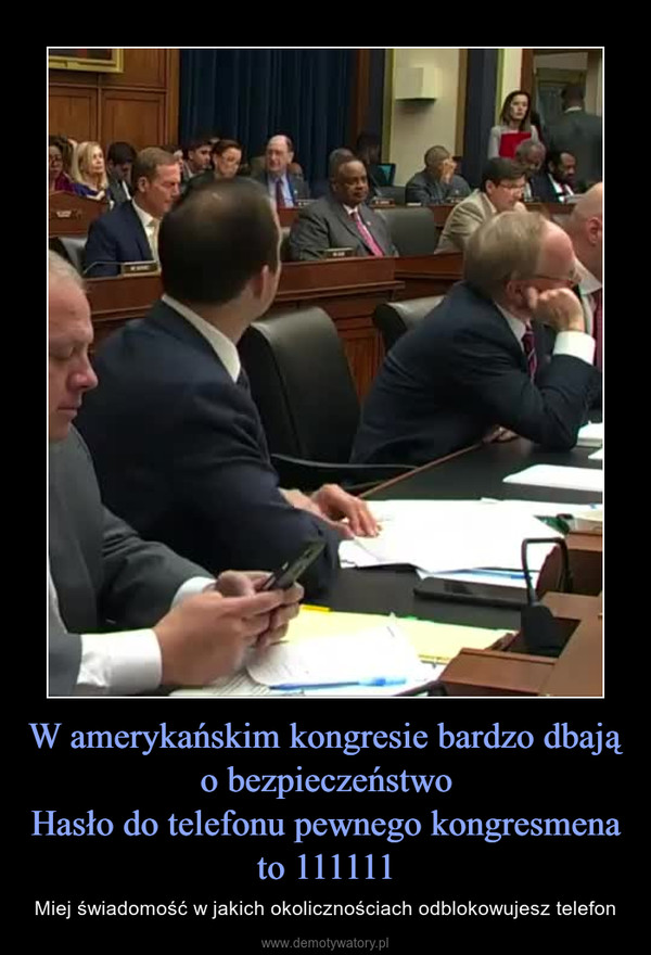 W amerykańskim kongresie bardzo dbają o bezpieczeństwoHasło do telefonu pewnego kongresmena to 111111 – Miej świadomość w jakich okolicznościach odblokowujesz telefon