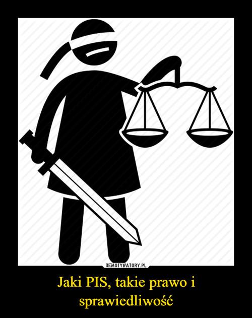 Jaki PIS, takie prawo i sprawiedliwość