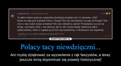Polacy tacy niewdzięczni...