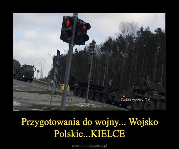 Przygotowania do wojny... Wojsko Polskie...KIELCE –