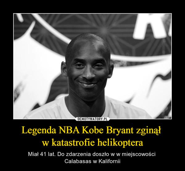 Legenda NBA Kobe Bryant zginął w katastrofie helikoptera – Miał 41 lat. Do zdarzenia doszło w w miejscowości Calabasas w Kalifornii