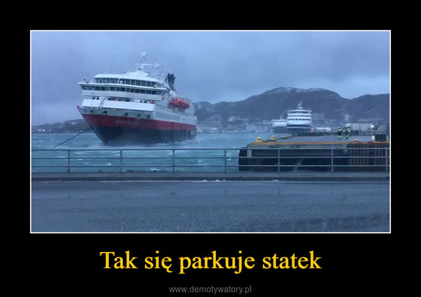 Tak się parkuje statek –