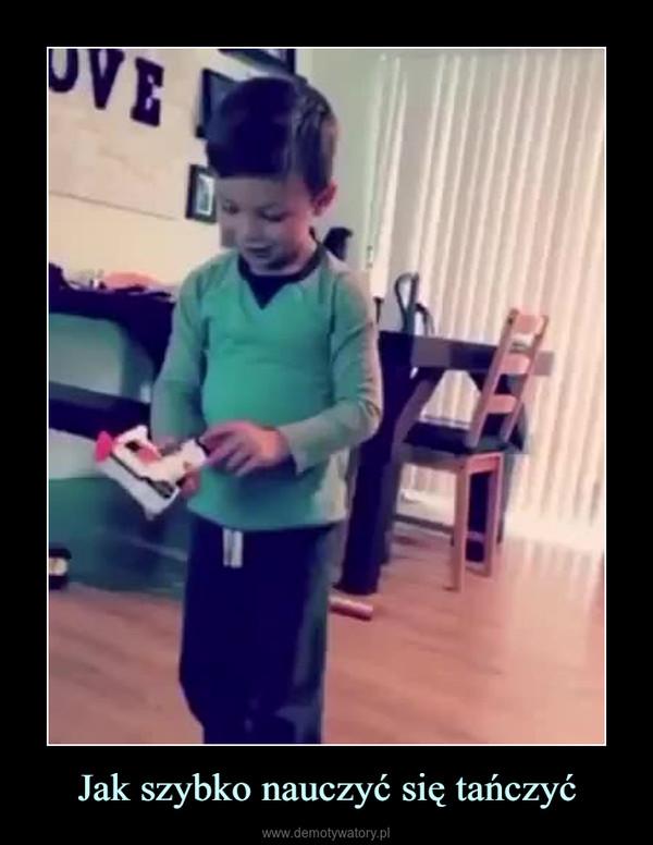 Jak szybko nauczyć się tańczyć –