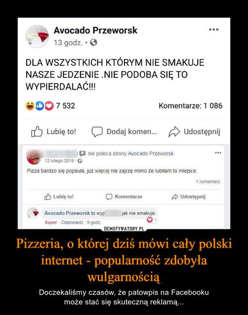 Pizzeria, o której dziś mówi cały polski internet - popularność zdobyła wulgarnością