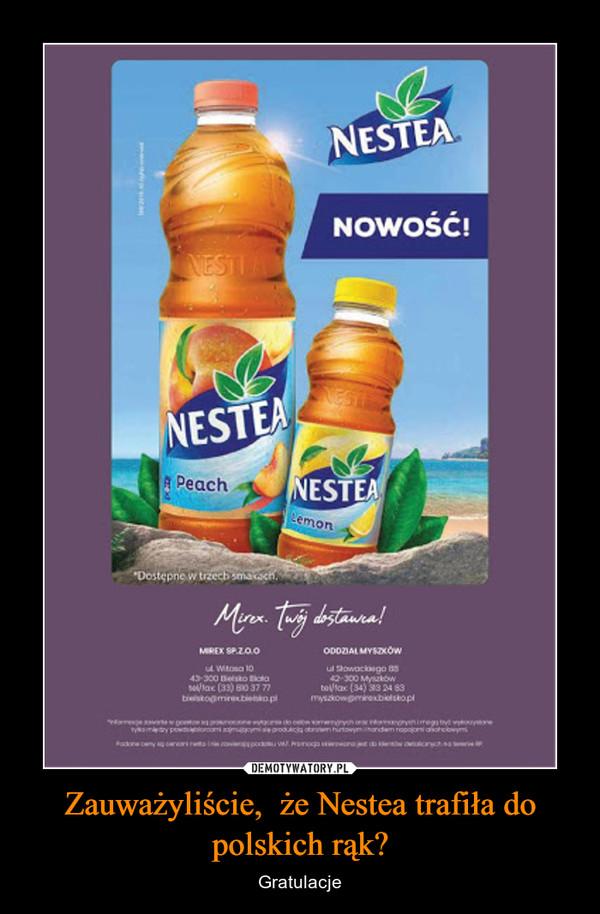 Zauważyliście,  że Nestea trafiła do polskich rąk? – Gratulacje