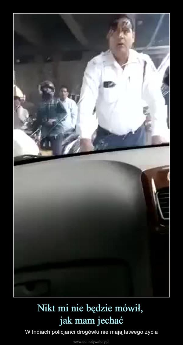 Nikt mi nie będzie mówił, jak mam jechać – W Indiach policjanci drogówki nie mają łatwego życia