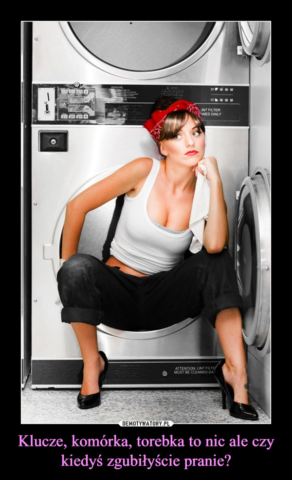 Klucze, komórka, torebka to nic ale czy kiedyś zgubiłyście pranie? –