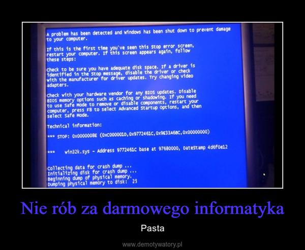 Nie rób za darmowego informatyka – Pasta