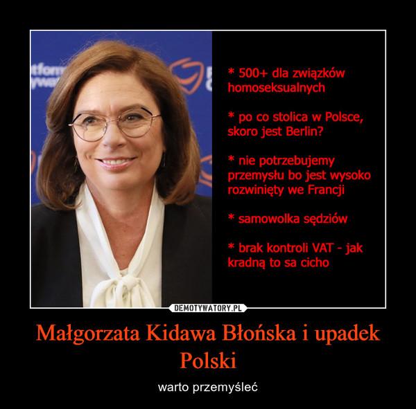 Małgorzata Kidawa Błońska i upadek Polski – warto przemyśleć