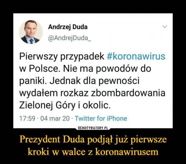 Prezydent Duda podjął już pierwsze kroki w walce z koronawirusem –
