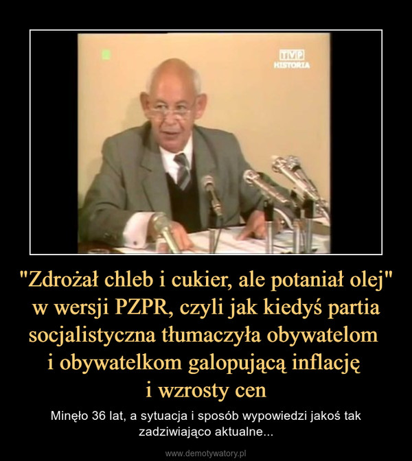 """""""Zdrożał chleb i cukier, ale potaniał olej"""" w wersji PZPR, czyli jak kiedyś partia socjalistyczna tłumaczyła obywatelom i obywatelkom galopującą inflację i wzrosty cen – Minęło 36 lat, a sytuacja i sposób wypowiedzi jakoś tak zadziwiająco aktualne..."""