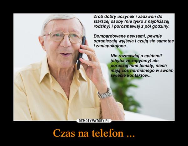 Czas na telefon ... –