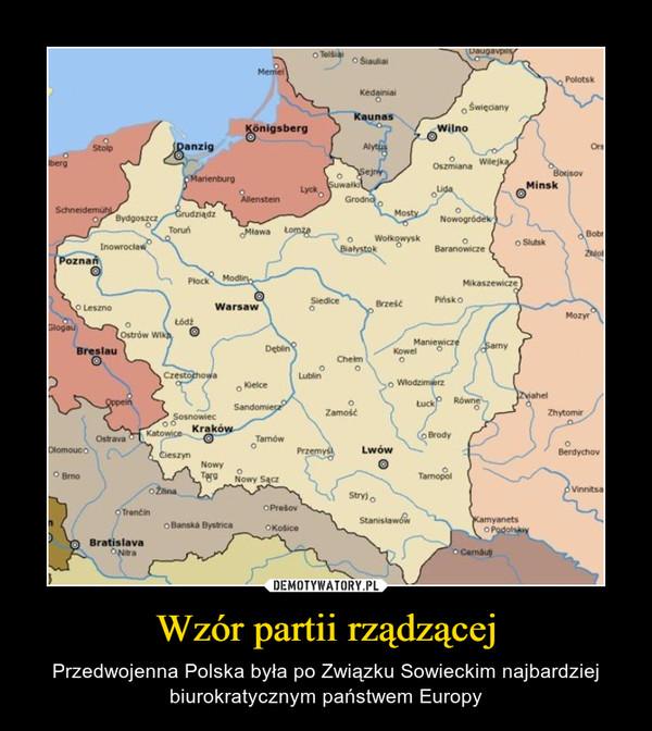 Wzór partii rządzącej – Przedwojenna Polska była po Związku Sowieckim najbardziej biurokratycznym państwem Europy