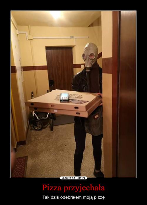 Pizza przyjechała