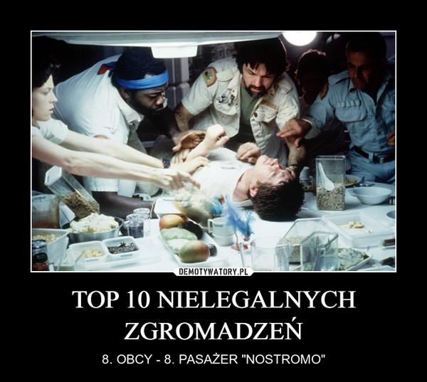"""TOP 10 NIELEGALNYCH ZGROMADZEŃ – 8. OBCY - 8. PASAŻER """"NOSTROMO"""""""