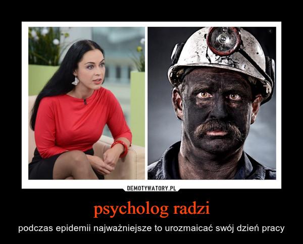 psycholog radzi – podczas epidemii najważniejsze to urozmaicać swój dzień pracy