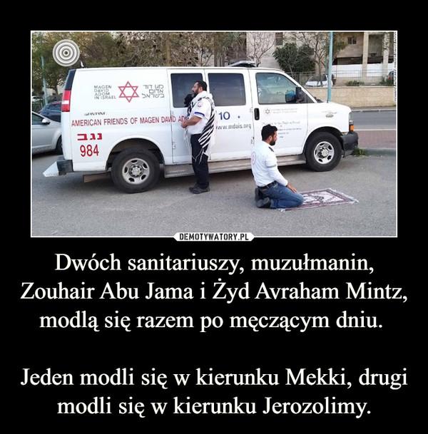 Dwóch sanitariuszy, muzułmanin, Zouhair Abu Jama i Żyd Avraham Mintz,  modlą się razem po męczącym dniu. Jeden modli się w kierunku Mekki, drugi modli się w kierunku Jerozolimy. –