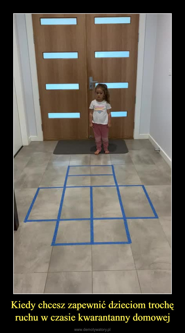 Kiedy chcesz zapewnić dzieciom trochę ruchu w czasie kwarantanny domowej –